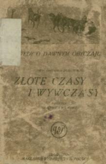 Złote czasy i wywczasy : pamiętnik szlachcica z pierwszej połowy XIX stulecia