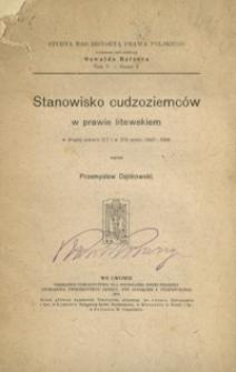 Stanowisko cudzoziemców w prawie litewskim : w drugiej połowie XV i w XVI wieku (1447-1588)