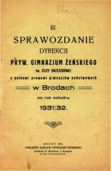 Sprawozdanie Dyrekcji Prywatnego Gimnazjum Żeńskiego im. Elizy Orzeszkowej za rok szkolny 1931/32