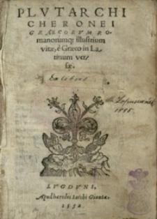 Plvtarchi Cheronei Graecorvm Romanorvmq[ve] illustrivm vitae