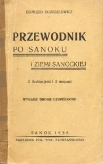 Przewodnik po Sanoku i ziemi sanockiej : z ilustracjami i 2 mapami