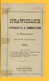 Sprawozdanie Dyrekcyi C. K. Wyższego Gimnazyum w Brzeżanach za rok szkolny 1891