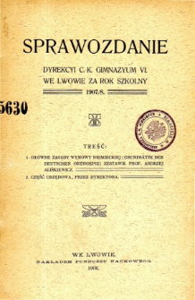 Sprawozdanie Dyrekcyi C. K. Gimnazyum VI. we Lwowie za rok szkolny 1907/8