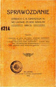 Sprawozdanie Dyrekcyi C. K. Gimnazyum VI. we Lwowie za rok szkolny 1909/10