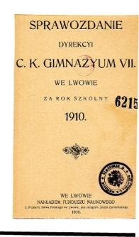 Sprawozdanie Dyrekcyi C. K. VII Gimnazyum we Lwowie za rok szkolny 1910