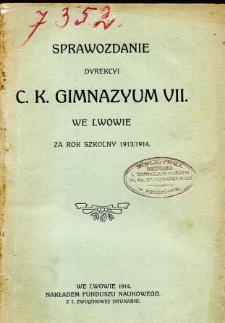 Sprawozdanie Dyrekcyi C. K. VII Gimnazyum we Lwowie za rok szkolny 1913/1914