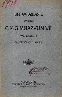 Sprawozdanie Dyrekcyi C. K. VII Gimnazyum we Lwowie za rok szkolny 1916/1917