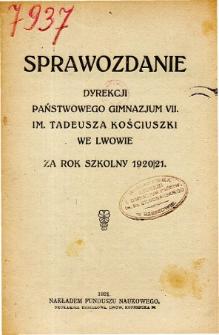 Sprawozdanie Państwowego Gimnazjum VII. im. Tadeusza Kościuszki we Lwowie za rok szkolny 1920/21