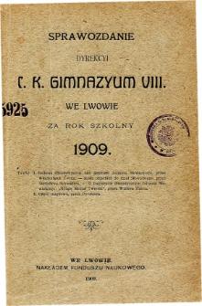Sprawozdanie Dyrekcyi C. K. Gimnazyum VIII we Lwowie za rok szkolny 1909