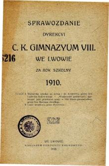 Sprawozdanie Dyrekcyi C. K. Gimnazyum VIII we Lwowie za rok szkolny 1910