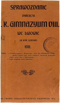Sprawozdanie Dyrekcyi C. K. Gimnazyum VIII we Lwowie za rok szkolny 1911