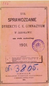 Sprawozdanie Dyrekcyi C. K. Gimnazyum w Jarosławiu za rok szkolny 1901