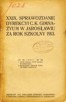 Sprawozdanie Dyrekcyi C. K. Gimnazyum w Jarosławiu za rok szkolny 1913