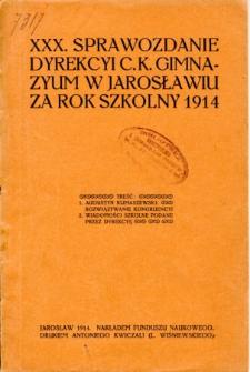 Sprawozdanie Dyrekcyi C. K. Gimnazyum w Jarosławiu za rok szkolny 1914