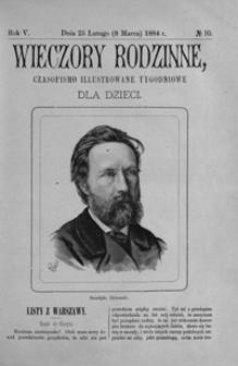 Wieczory Rodzinne: czasopismo illustrowane tygodniowe dla dzieci. 1884, R. 5, nr 10 (25 lutego (5 marca))