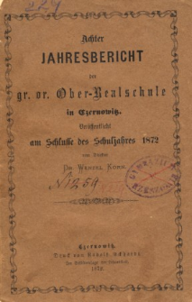 Jahresbericht der Gr.-Or. Ober-Realschule in Czernowitz am Schlusse des Schuljahres 1872