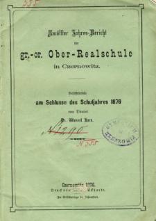 Jahresbericht der Gr.-Or. Ober-Realschule in Czernowitz am Schlusse des Schuljahres 1876