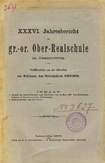 Jahresbericht der Gr.-Or. Ober-Realschule in Czernowitz am Schlusse des Schuljahres1899/1900
