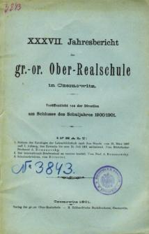 Jahresbericht der Gr.-Or. Ober-Realschule in Czernowitz am Schlusse des Schuljahres1900/1901