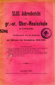 Jahresbericht der Gr.-Or. Ober-Realschule in Czernowitz am Schlusse des Schuljahres1906/1907