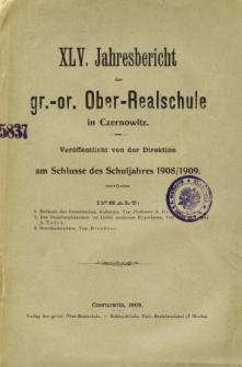 Jahresbericht der Gr.-Or. Ober-Realschule in Czernowitz am Schlusse des Schuljahres1908/1909