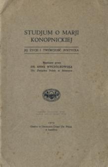 Studjum o Marji Konopnickiej : jej życie i twórczość poetycka