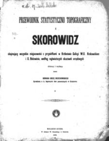 Przewodnik statystyczno topograficzny i skorowidz obejmujący wszystkie miejscowości z przysiółkami w Królestwie Galicyi W.X. Krakowskiem i X. Bukowinie, według najświeższych skazówek urzędowych