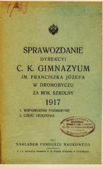 Sprawozdanie Dyrekcyi C. K. Gimnazyum im. Franciszka Józefa w Drohobyczu za rok szkolny 1917