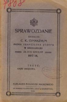 Sprawozdanie Dyrekcyi C. K. Gimnazyum im. Franciszka Józefa w Drohobyczu za rok szkolny 1917/18