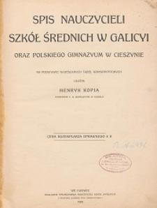 Spis nauczycieli szkół średnich w Galicyi oraz polskiego gimnazyum w Cieszynie : na podstawie nadesłanych tabel konskrypcyjnych