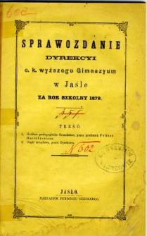 Sprawozdanie Dyrekcyi C. K. Wyższego Gimnazyum w Jaśle za rok szkolny 1879