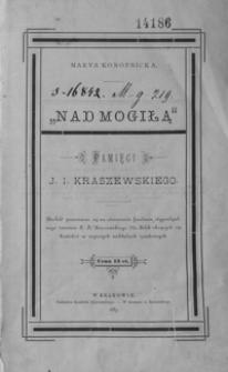 """""""Nad mogiłą"""" : pamięci J. I. Kraszewskiego : [poezje]"""