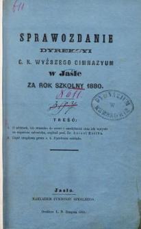 Sprawozdanie Dyrekcyi C. K. Wyższego Gimnazyum w Jaśle za rok szkolny 18810