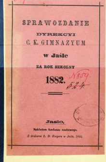 Sprawozdanie Dyrekcyi C. K. Gimnazyum w Jaśle za rok 1882