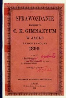 Sprawozdanie Dyrekcyi C. K. Gimnazyum w Jaśle za rok 1899