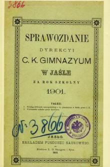 Sprawozdanie Dyrekcyi C. K. Gimnazyum w Jaśle za rok 1901