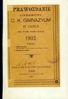 Sprawozdanie Dyrekcyi C. K. Gimnazyum w Jaśle za rok 1902