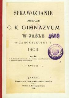 Sprawozdanie Dyrekcyi C. K. Gimnazyum w Jaśle za rok 1904