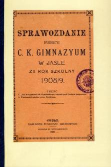 Sprawozdanie Dyrekcyi C. K. Gimnazyum w Jaśle za rok 1908/9