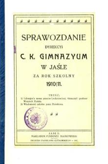 Sprawozdanie Dyrekcyi C. K. Gimnazyum w Jaśle za rok 1910/11