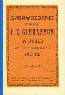Sprawozdanie Dyrekcyi C. K. Gimnazyum w Jaśle za rok 1917/18