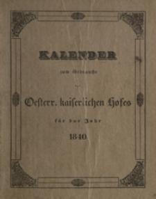 Kalender zum Gebrauche des Oesterreichisch-Kaiserlichen Hofes für das Jahr 1840, welches ein Schalt = Jahr von 366 Tagen ist