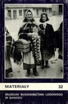 Materiały Muzeum Budownictwa Ludowego w Sanoku. 1994, nr 32