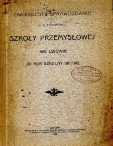 Sprawozdanie C. K. Państwowej Szkoły Przemysłowej we Lwowie za rok szkolny 1911/1912