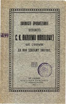Sprawozdanie Dyrekcyi C. K. Akademii Handlowej we Lwowie za rok szkolny 1910/11