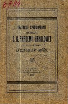 Sprawozdanie Dyrekcyi C. K. Akademii Handlowej we Lwowie za rok szkolny 1911/1912