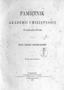 Pamiętnik Akademii Umiejętności w Krakowie. Wydziały: Filologiczny i Historyczno-Filozoficzny. T. 1