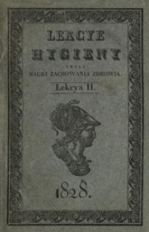 Lekcye hygieny, czyli Nauki zachowania zdrowia : wykładane publicznie od roku 1823 w Liceum Wołyńskiem. T. 2