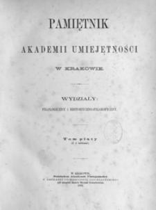 Pamiętnik Akademii Umiejętności w Krakowie. Wydziały: Filologiczny i Historyczno-Filozoficzny. T. 5