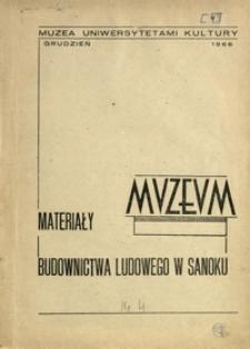 Materiały Muzeum Budownictwa Ludowego w Sanoku. 1966, nr 4 (grudzień)